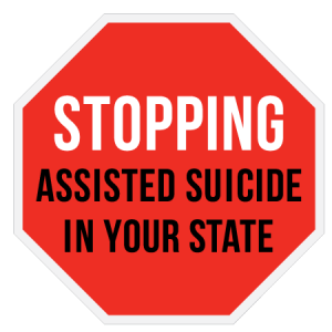 Stopping Assisted Suicide in Your State