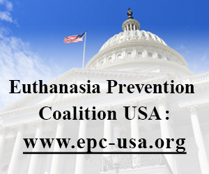 Visit Euthanasia Prevention Coalition USA: www.epc-usa.org